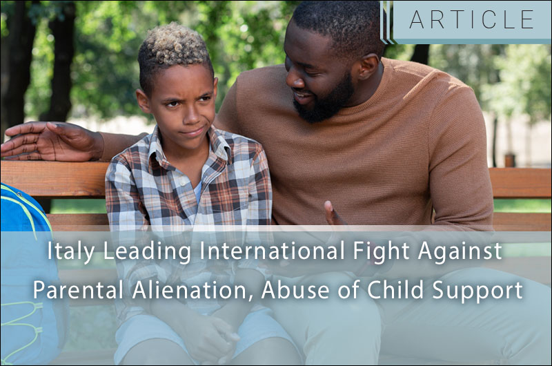 Italy-Leading-International-Fight-Against-Parental-Alienation-Abuse-of-Child-Support-1